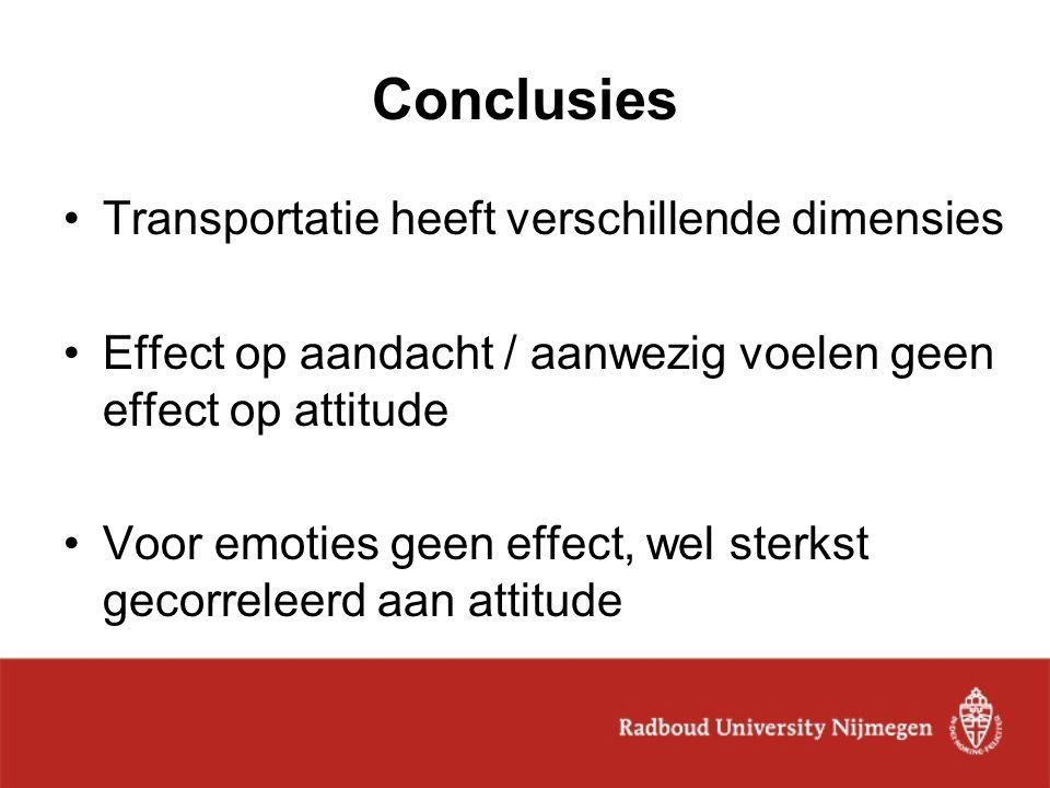 Conclusies Transportatie heeft verschillende dimensies Effect op aandacht / aanwezig voelen geen effect op attitude Voor emoties geen effect, wel ster