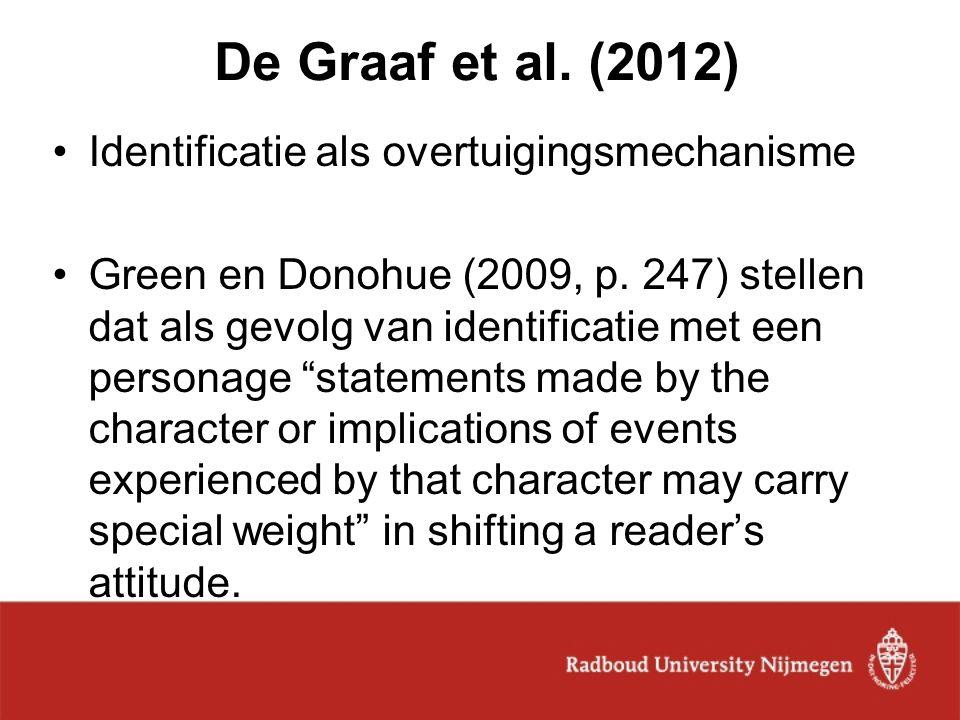 De Graaf et al. (2012) Identificatie als overtuigingsmechanisme Green en Donohue (2009, p. 247) stellen dat als gevolg van identificatie met een perso