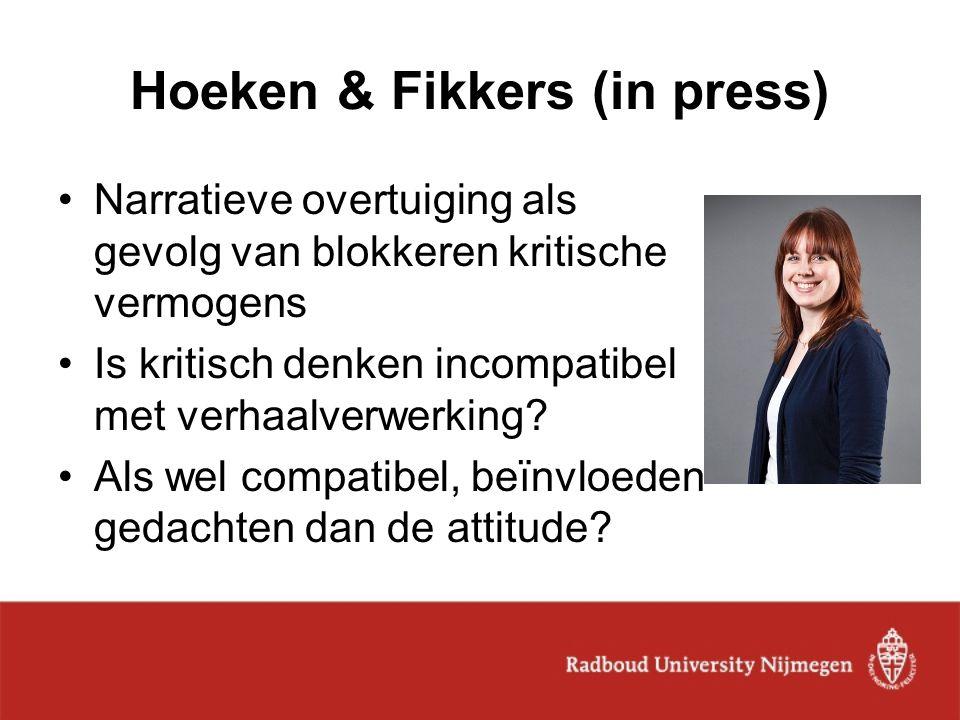 Hoeken & Fikkers (in press) Narratieve overtuiging als gevolg van blokkeren kritische vermogens Is kritisch denken incompatibel met verhaalverwerking?