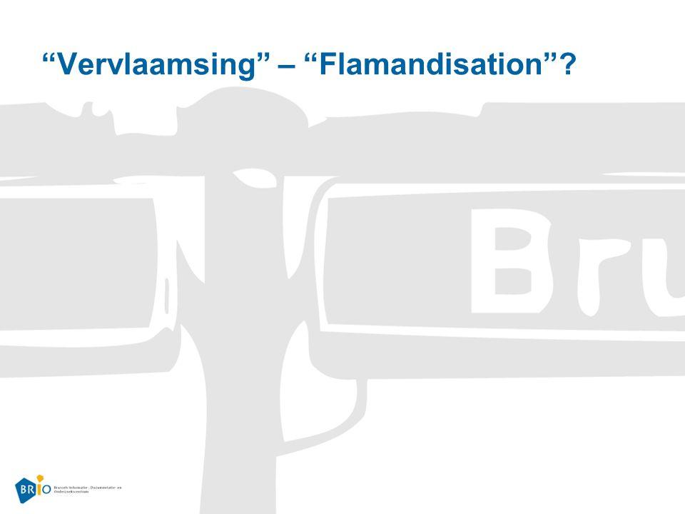 Vervlaamsing – Flamandisation ?