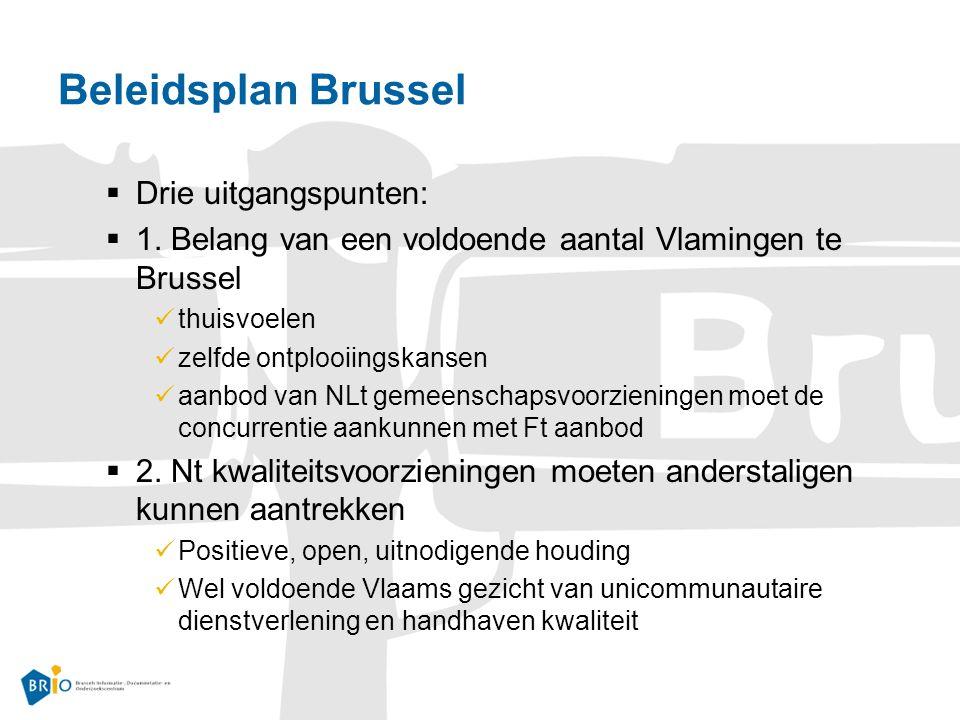 Beleidsplan Brussel  Drie uitgangspunten:  1.