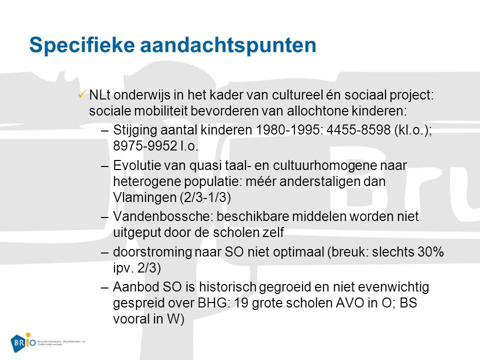 Specifieke aandachtspunten NLt onderwijs in het kader van cultureel én sociaal project: sociale mobiliteit bevorderen van allochtone kinderen: –Stijging aantal kinderen 1980-1995: 4455-8598 (kl.o.); 8975-9952 l.o.
