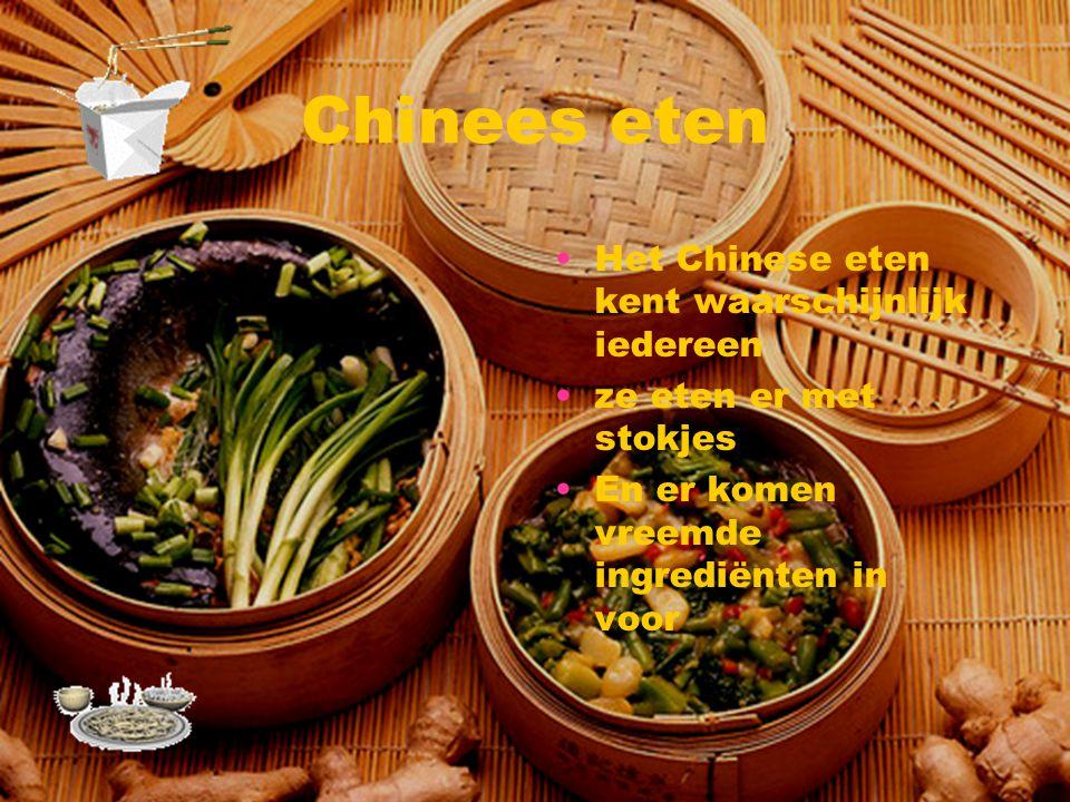 Chinees eten Het Chinese eten kent waarschijnlijk iedereen ze eten er met stokjes En er komen vreemde ingrediënten in voor