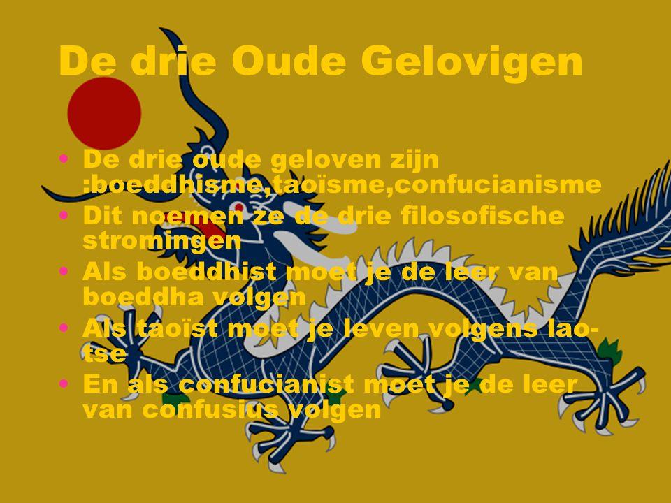 De drie Oude Gelovigen De drie oude geloven zijn :boeddhisme,taoïsme,confucianisme Dit noemen ze de drie filosofische stromingen Als boeddhist moet je