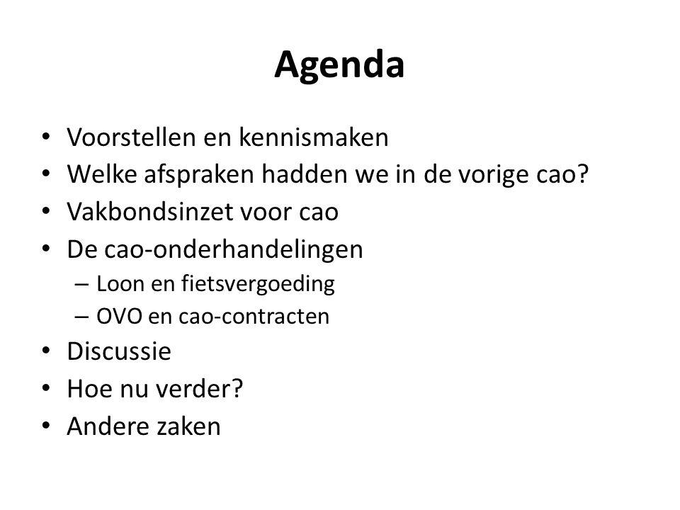 Agenda Voorstellen en kennismaken Welke afspraken hadden we in de vorige cao? Vakbondsinzet voor cao De cao-onderhandelingen – Loon en fietsvergoeding