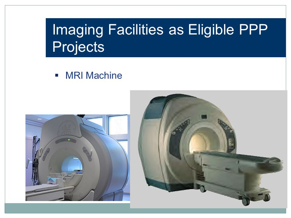 Imaging Facilities as Eligible PPP Projects  MRI Machine