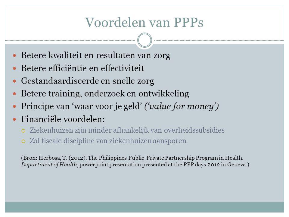 Voordelen van PPPs Betere kwaliteit en resultaten van zorg Betere efficiëntie en effectiviteit Gestandaardiseerde en snelle zorg Betere training, onde