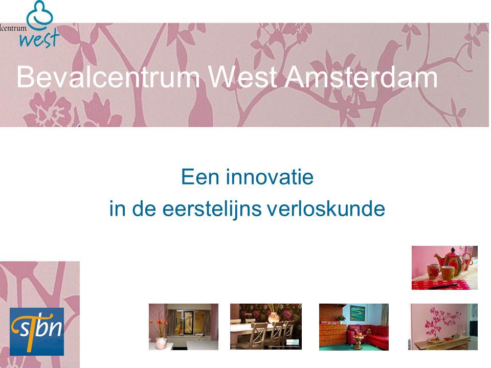 Bevalcentrum West Amsterdam Een innovatie in de eerstelijns verloskunde