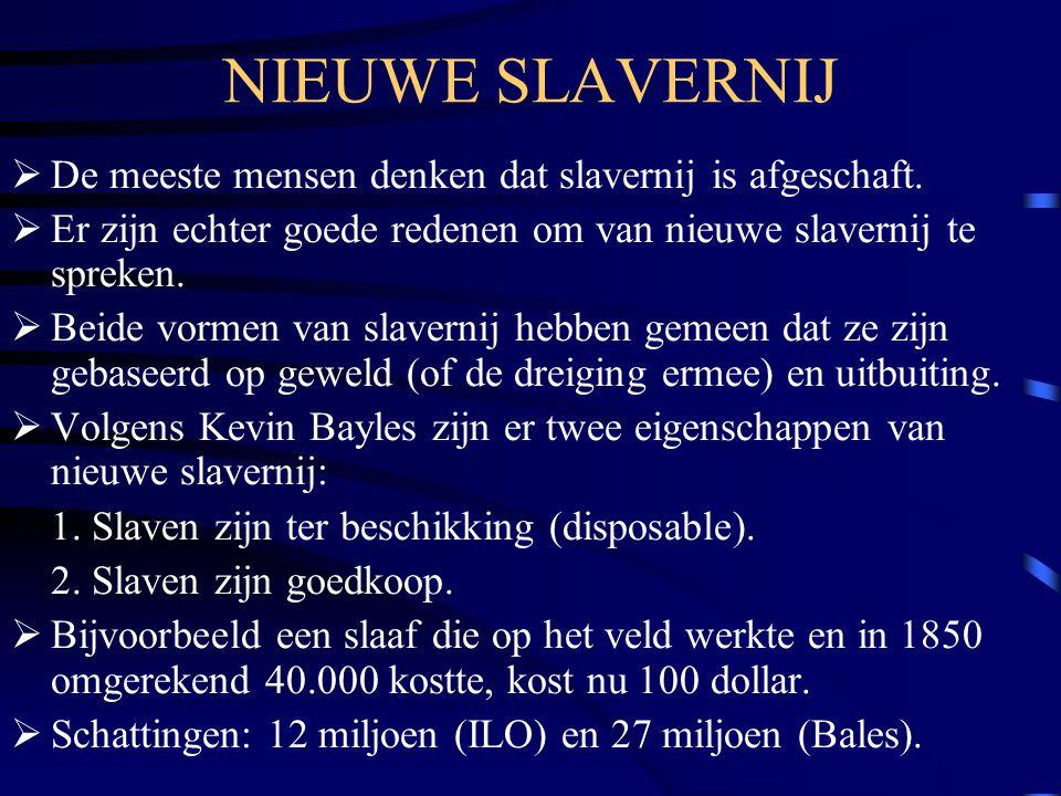NIEUWE SLAVERNIJ  De meeste mensen denken dat slavernij is afgeschaft.  Er zijn echter goede redenen om van nieuwe slavernij te spreken.  Beide vor