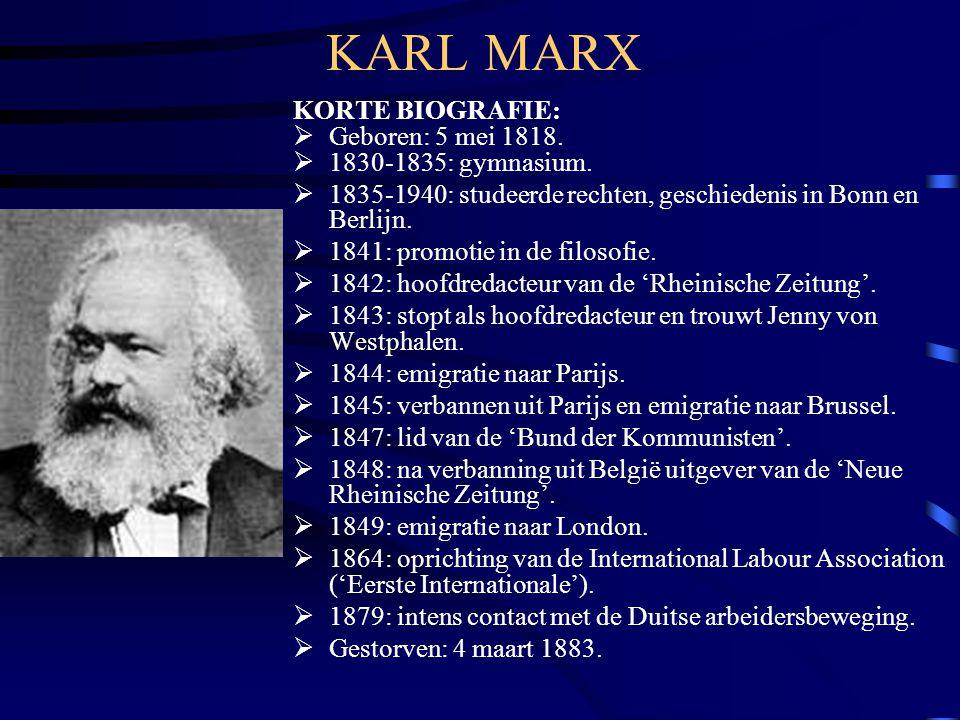 KARL MARX KORTE BIOGRAFIE:  Geboren: 5 mei 1818.  1830-1835: gymnasium.  1835-1940: studeerde rechten, geschiedenis in Bonn en Berlijn.  1841: pro