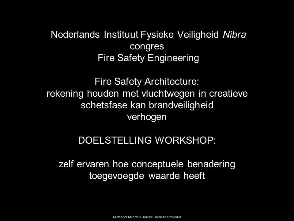 Architect Maarten Douwe Bredero Deventer Nederlands Instituut Fysieke Veiligheid Nibra congres Fire Safety Engineering Fire Safety Architecture: reken