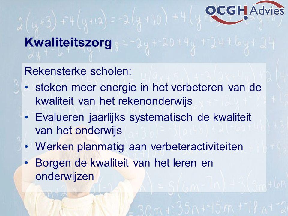 Kwaliteitszorg Rekensterke scholen: steken meer energie in het verbeteren van de kwaliteit van het rekenonderwijs Evalueren jaarlijks systematisch de