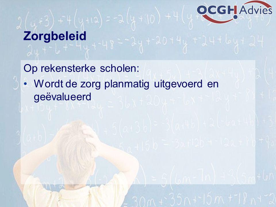 Zorgbeleid Op rekensterke scholen: Wordt de zorg planmatig uitgevoerd en geëvalueerd