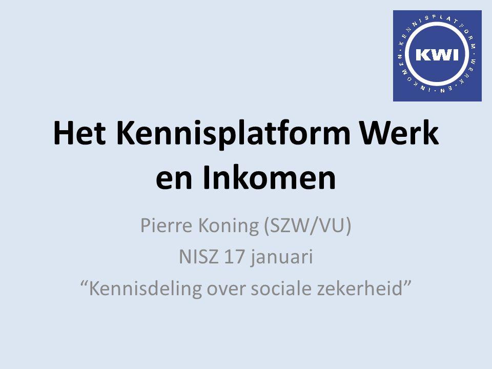 """Het Kennisplatform Werk en Inkomen Pierre Koning (SZW/VU) NISZ 17 januari """"Kennisdeling over sociale zekerheid"""""""