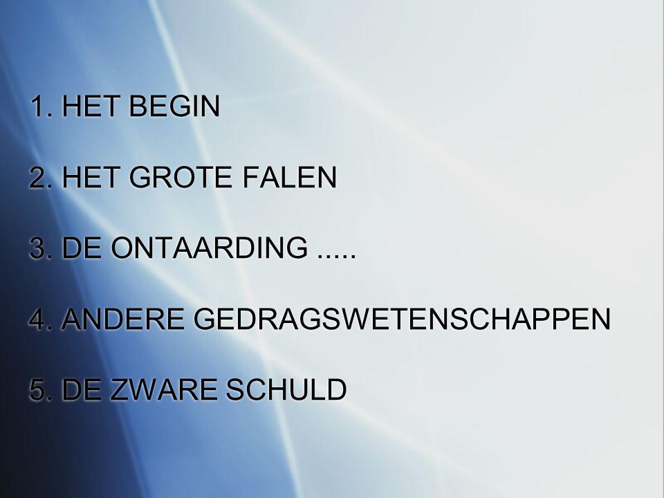 1. HET BEGIN 2. HET GROTE FALEN 3. DE ONTAARDING.....