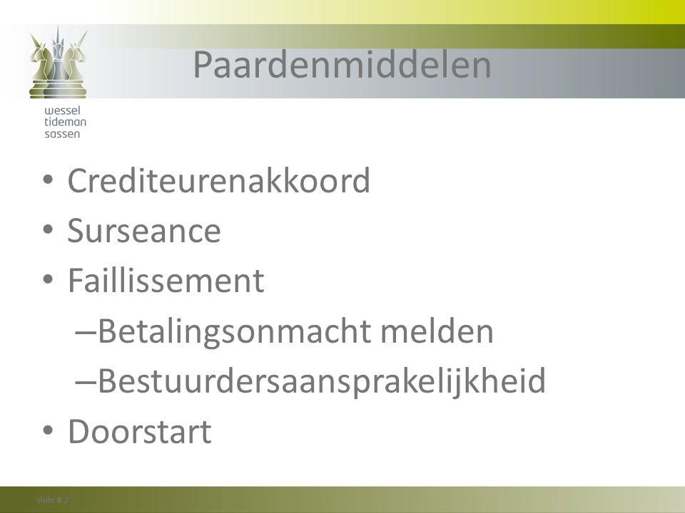 Paardenmiddelen Crediteurenakkoord Surseance Faillissement – Betalingsonmacht melden – Bestuurdersaansprakelijkheid Doorstart
