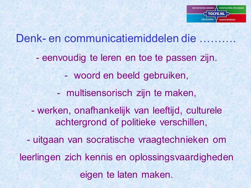 Denk- en communicatiemiddelen die ……….- eenvoudig te leren en toe te passen zijn.
