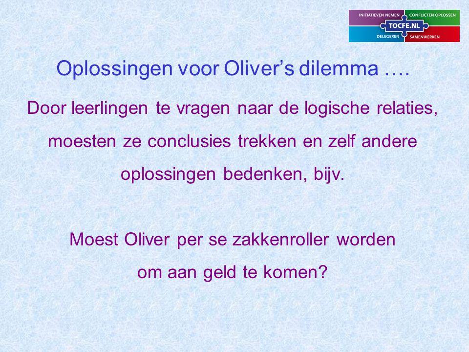 Antwoord: Oliver dacht waarschijnlijk dat zakkenroller worden de enige manier was om aan geld te komen, maar..