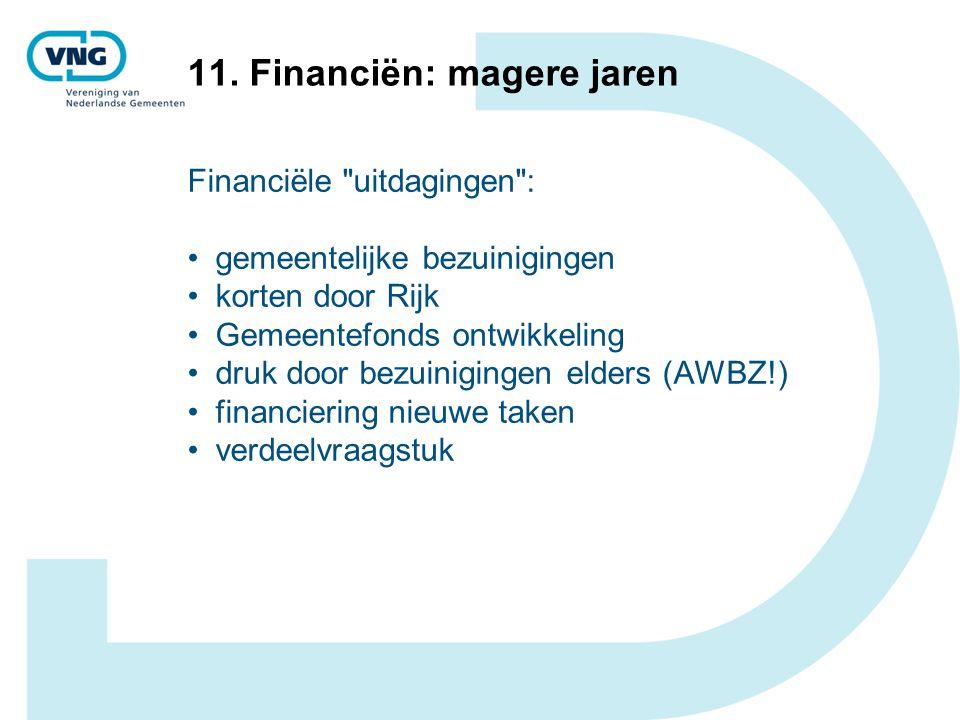 11. Financiën: magere jaren Financiële