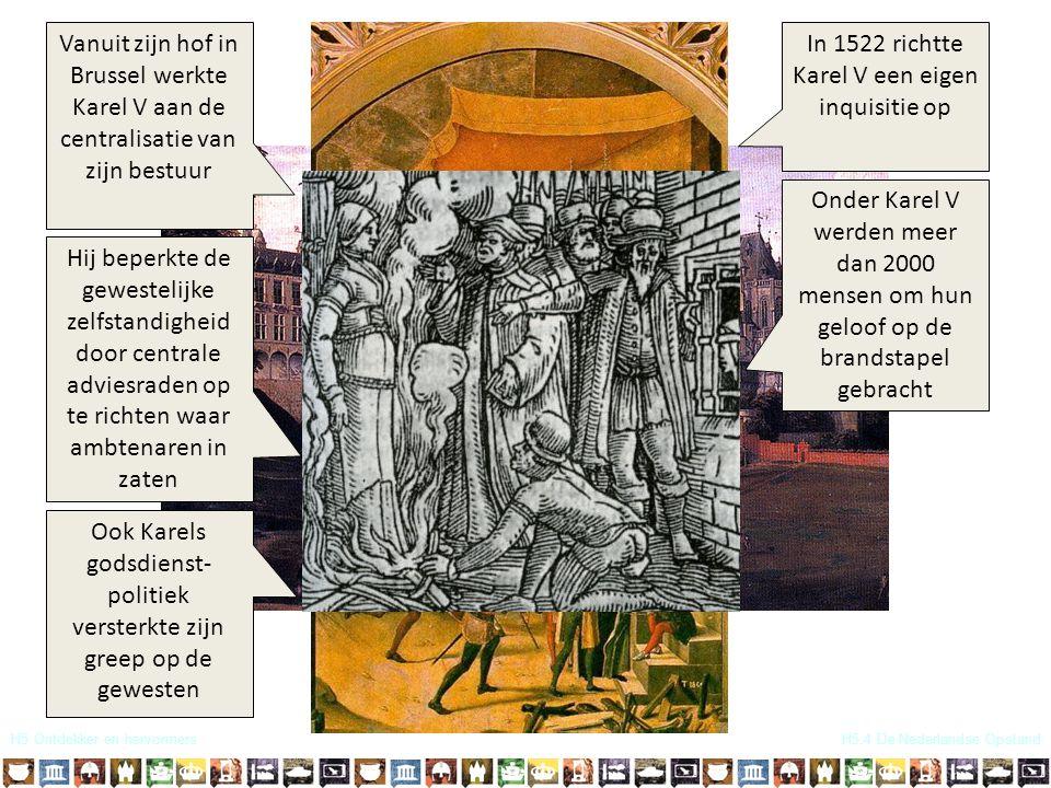 H5 Ontdekker en hervormers Vanuit zijn hof in Brussel werkte Karel V aan de centralisatie van zijn bestuur Hij beperkte de gewestelijke zelfstandighei