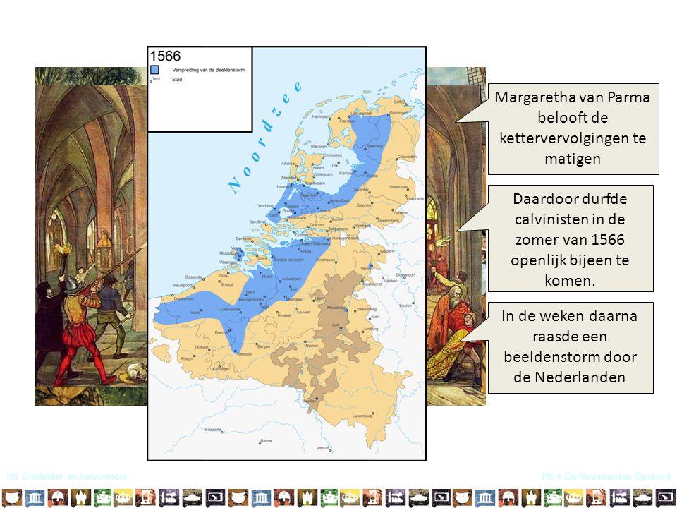 H5 Ontdekker en hervormersH5.4 De Nederlandse Opstand Schandelijke beeldenverering!! Schande! Op naar het klooster Daardoor durfde calvinisten in de z
