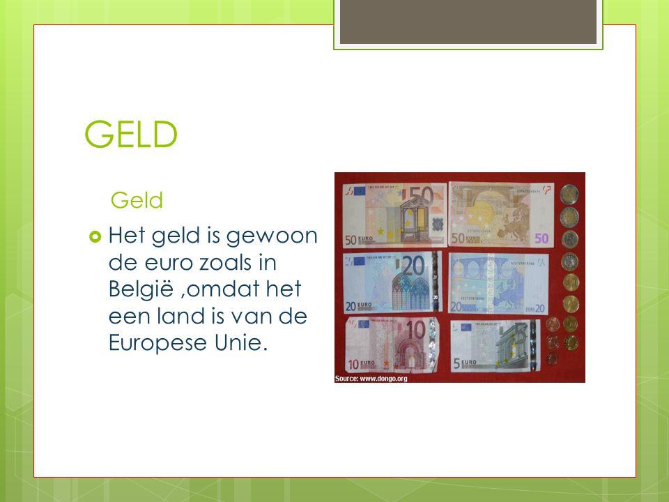 GELD Geld  Het geld is gewoon de euro zoals in België,omdat het een land is van de Europese Unie.