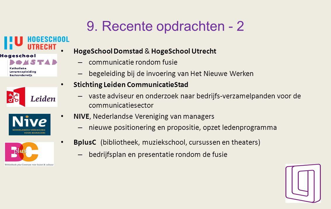 9. Recente opdrachten - 2 HogeSchool Domstad & HogeSchool Utrecht – communicatie rondom fusie – begeleiding bij de invoering van Het Nieuwe Werken Sti