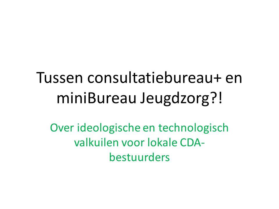 Tussen consultatiebureau+ en miniBureau Jeugdzorg .