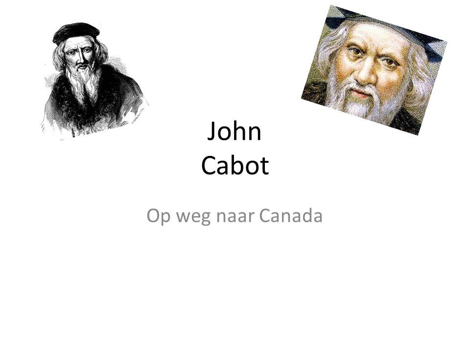Het leven van John Cabot Hij werd vermoedelijk geboren in Genua in 1450 en is overleden in 1499.