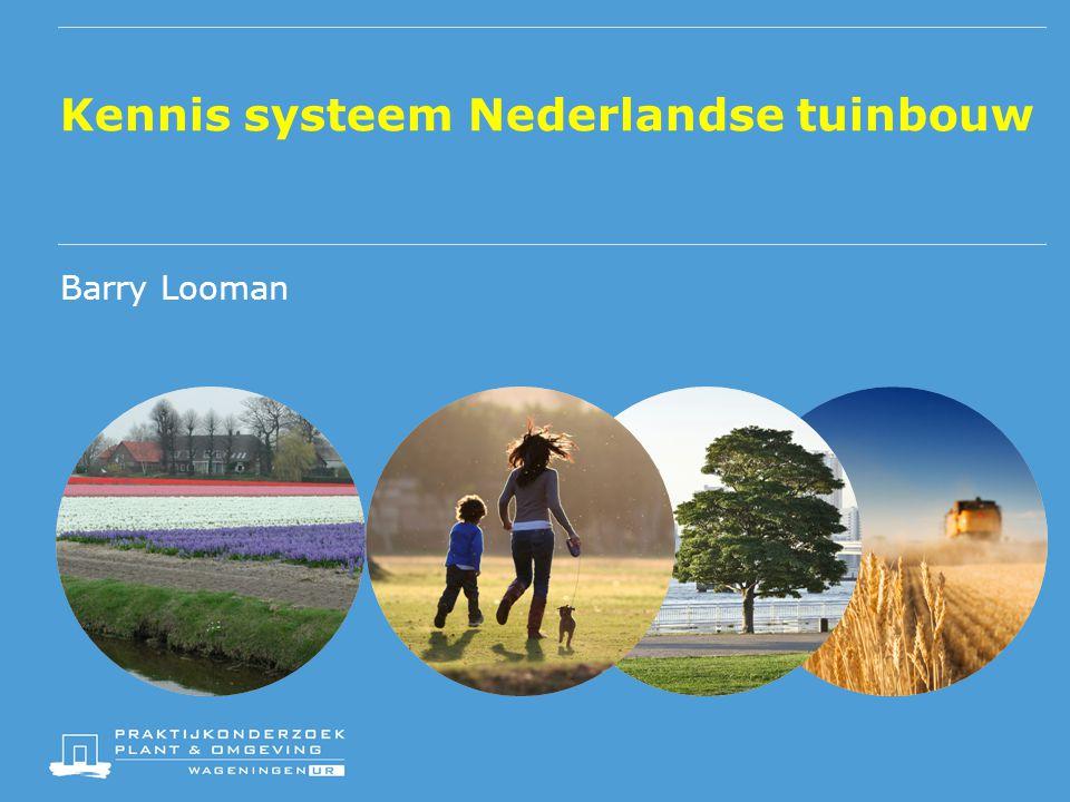 Kennis systeem Nederlandse tuinbouw Barry Looman