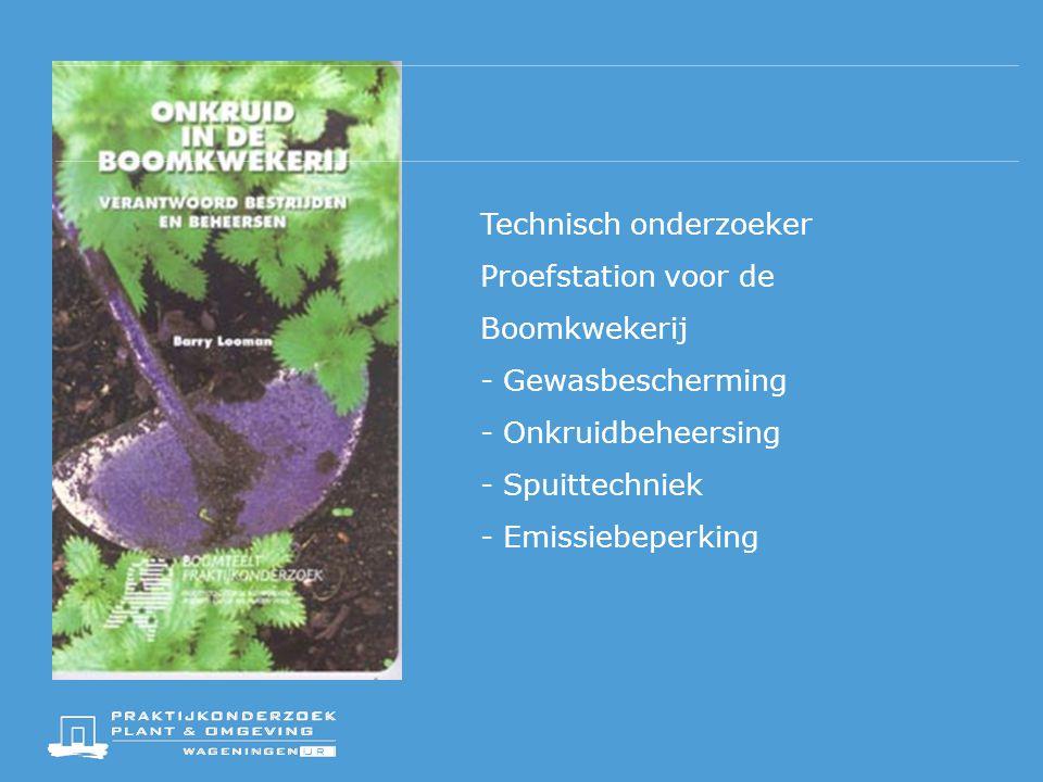 Technisch onderzoeker Proefstation voor de Boomkwekerij - Gewasbescherming - Onkruidbeheersing - Spuittechniek - Emissiebeperking