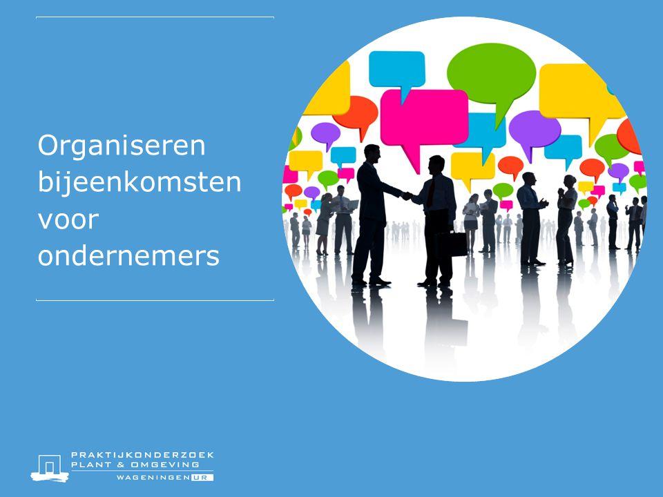 Organiseren bijeenkomsten voor ondernemers