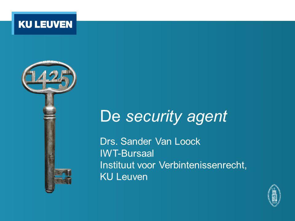 De security agent Drs. Sander Van Loock IWT-Bursaal Instituut voor Verbintenissenrecht, KU Leuven