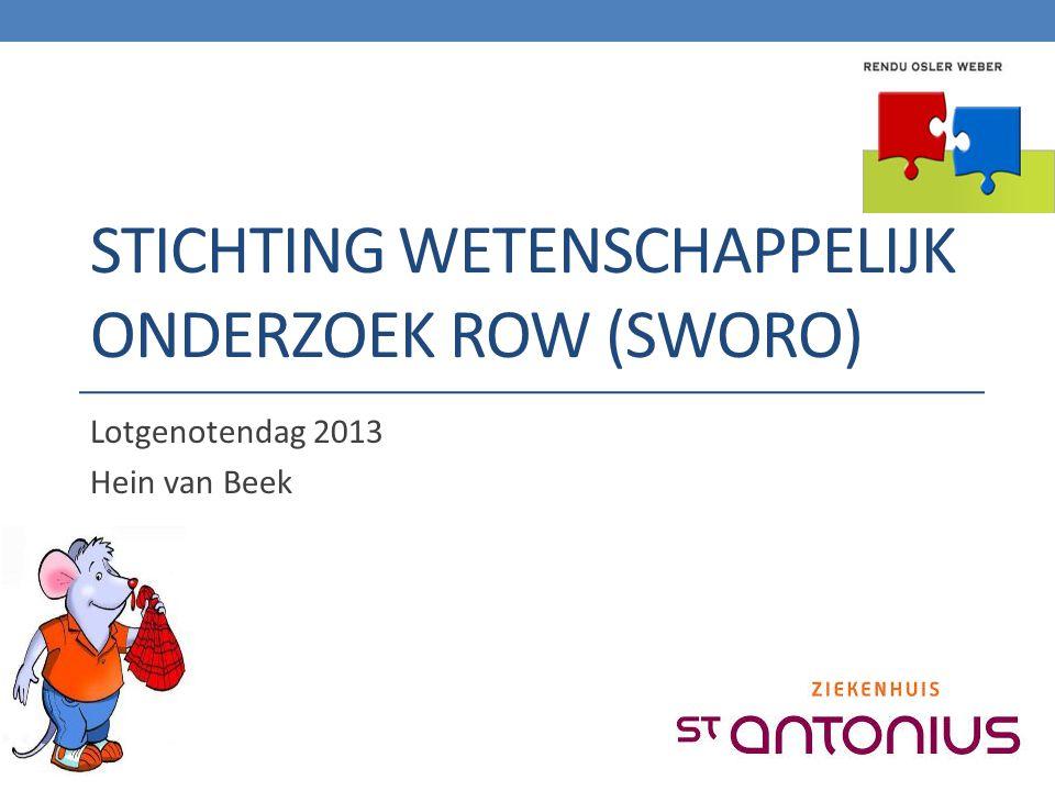 STICHTING WETENSCHAPPELIJK ONDERZOEK ROW (SWORO) Lotgenotendag 2013 Hein van Beek