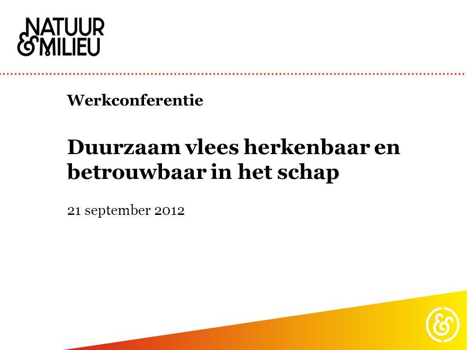 Werkconferentie Duurzaam vlees herkenbaar en betrouwbaar in het schap 21 september 2012