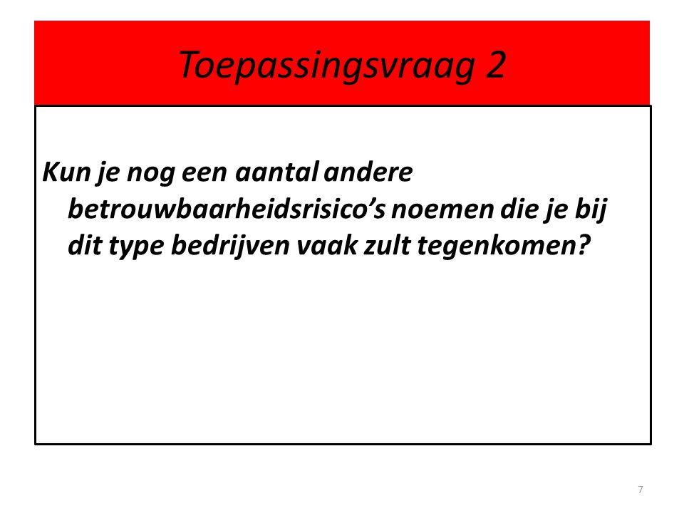 Toepassingsvraag 6 Door welke informatie blijft de directeur op de hoogte van het gelopen risico ten aanzien van de incourantheid van de voorraden.