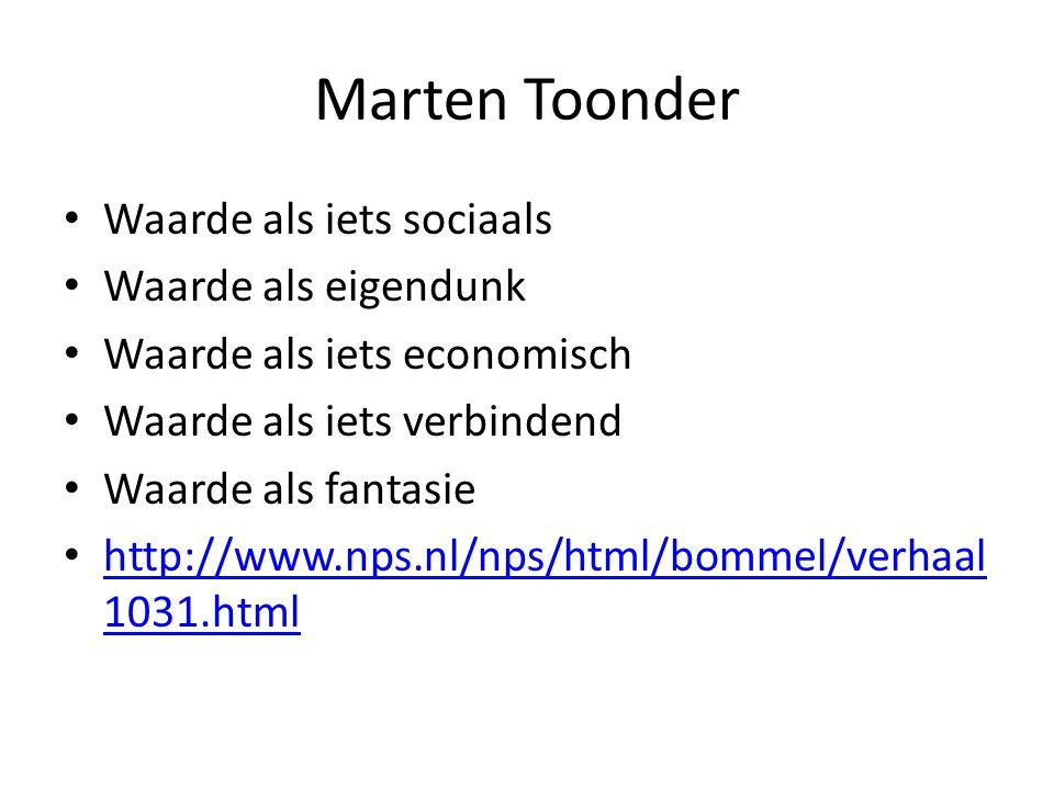 Marten Toonder Waarde als iets sociaals Waarde als eigendunk Waarde als iets economisch Waarde als iets verbindend Waarde als fantasie http://www.nps.