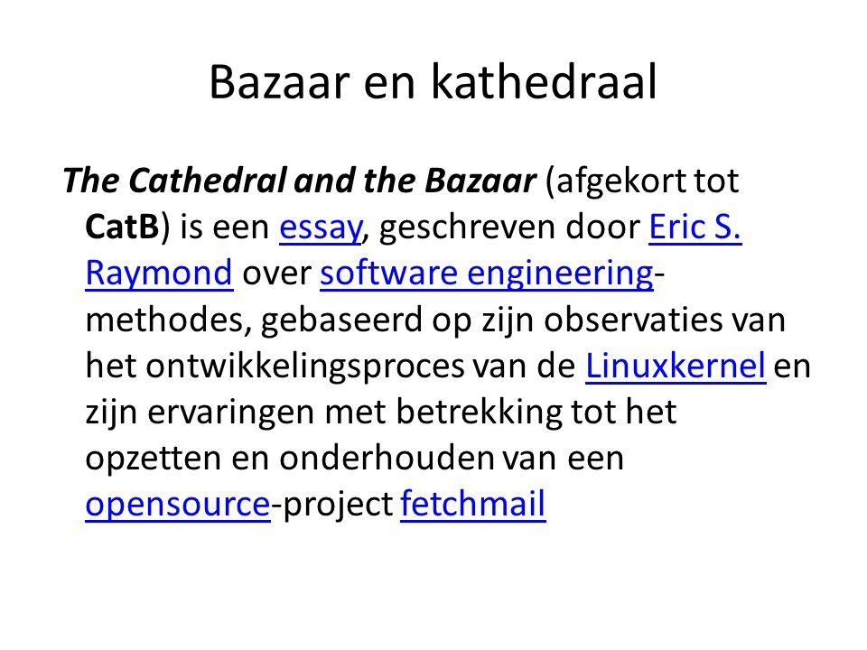 Bazaar en kathedraal The Cathedral and the Bazaar (afgekort tot CatB) is een essay, geschreven door Eric S. Raymond over software engineering- methode