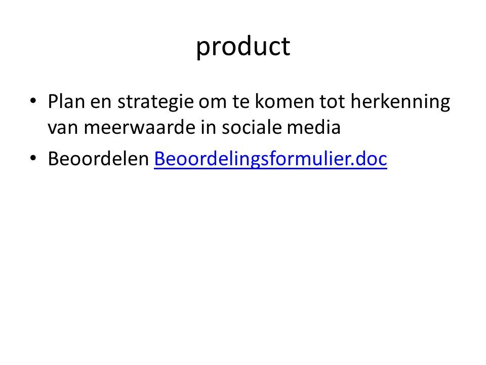 product Plan en strategie om te komen tot herkenning van meerwaarde in sociale media Beoordelen Beoordelingsformulier.docBeoordelingsformulier.doc