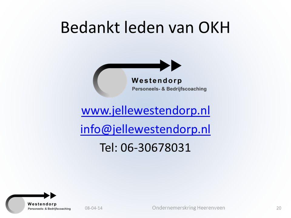 Bedankt leden van OKH www.jellewestendorp.nl info@jellewestendorp.nl Tel: 06-30678031 08-04-14 Ondernemerskring Heerenveen 20