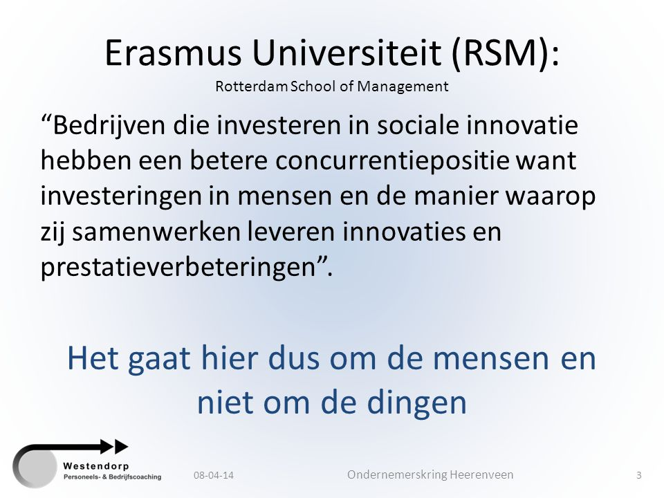 """Erasmus Universiteit (RSM): Rotterdam School of Management """"Bedrijven die investeren in sociale innovatie hebben een betere concurrentiepositie want i"""