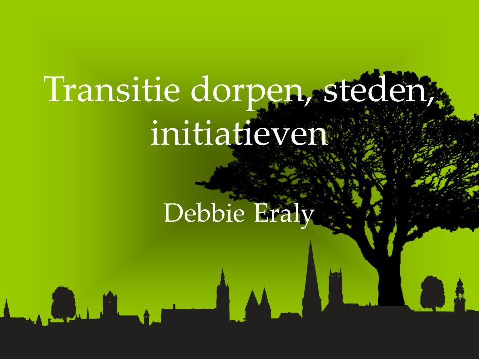 Transitie dorpen, steden, initiatieven Debbie Eraly