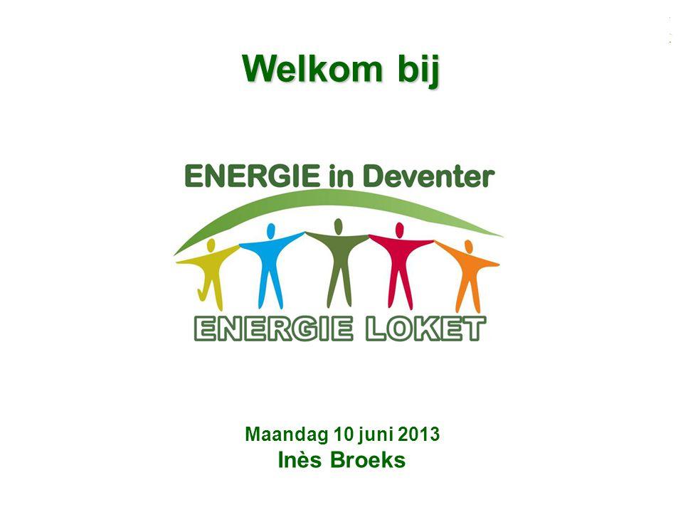 Welkom bij Maandag 10 juni 2013 Inès Broeks