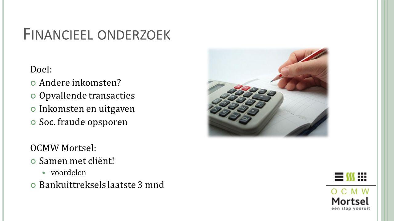 F INANCIEEL ONDERZOEK Doel: Andere inkomsten.Opvallende transacties Inkomsten en uitgaven Soc.