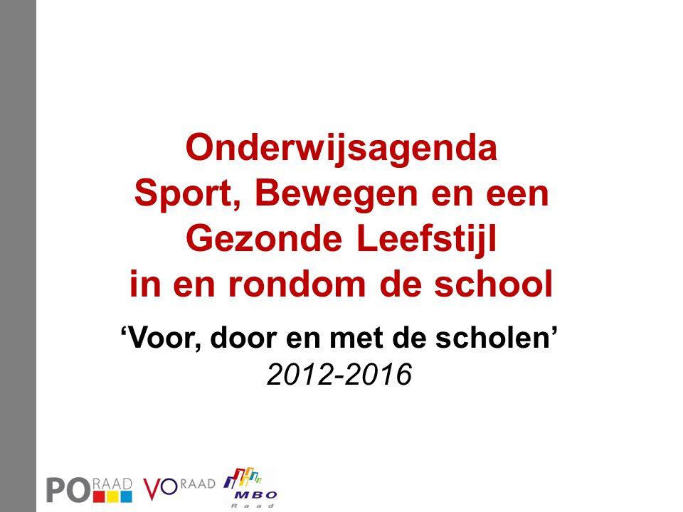 Onderwijsagenda Sport, Bewegen en een Gezonde Leefstijl in en rondom de school 'Voor, door en met de scholen' 2012-2016