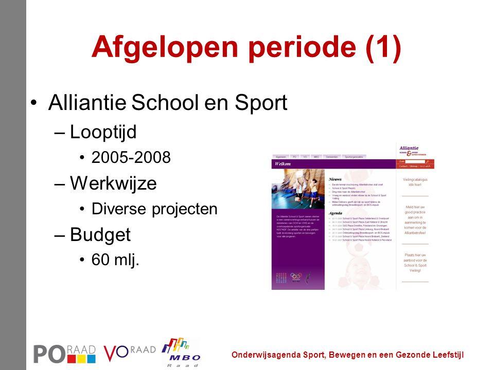 Afgelopen periode (1) Alliantie School en Sport –Looptijd 2005-2008 –Werkwijze Diverse projecten –Budget 60 mlj. Onderwijsagenda Sport, Bewegen en een