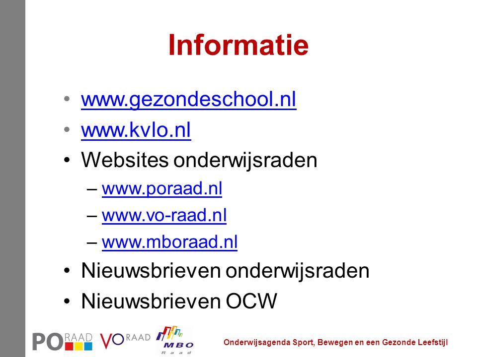 Informatie www.gezondeschool.nl www.kvlo.nl Websites onderwijsraden –www.poraad.nlwww.poraad.nl –www.vo-raad.nlwww.vo-raad.nl –www.mboraad.nlwww.mbora