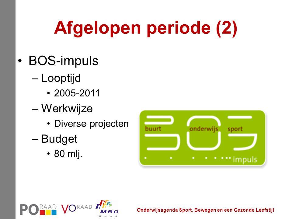 Afgelopen periode (2) BOS-impuls –Looptijd 2005-2011 –Werkwijze Diverse projecten –Budget 80 mlj. Onderwijsagenda Sport, Bewegen en een Gezonde Leefst