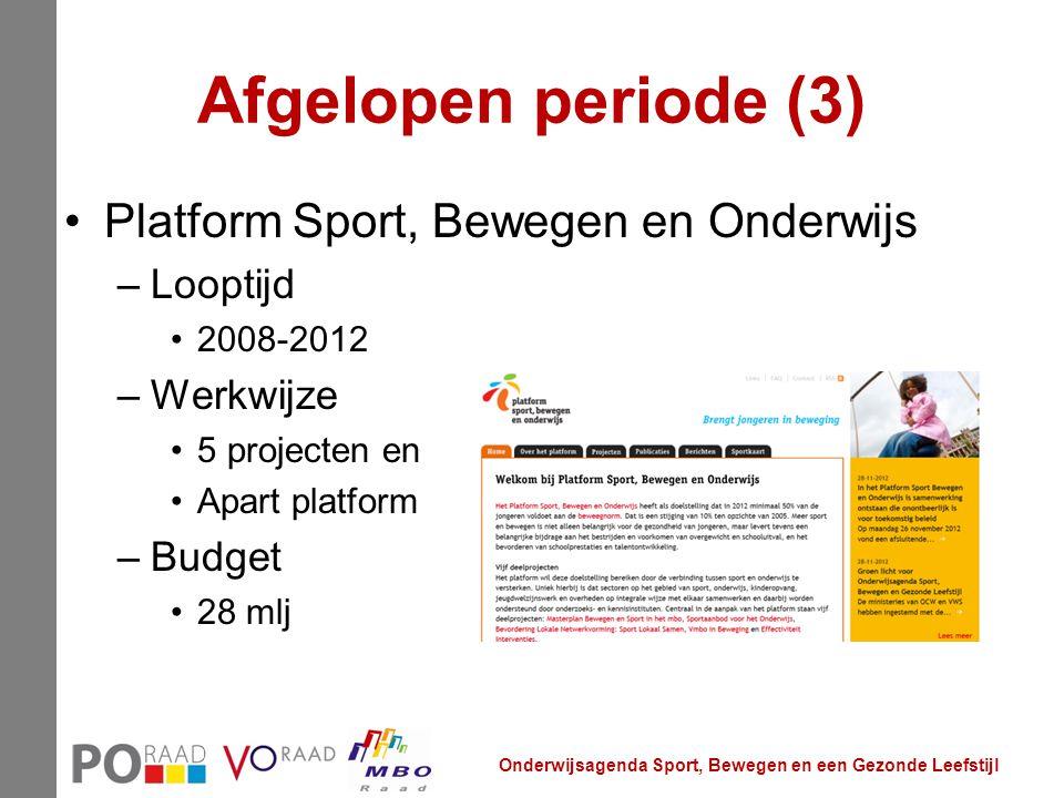 Afgelopen periode (3) Platform Sport, Bewegen en Onderwijs –Looptijd 2008-2012 –Werkwijze 5 projecten en Apart platform –Budget 28 mlj Onderwijsagenda