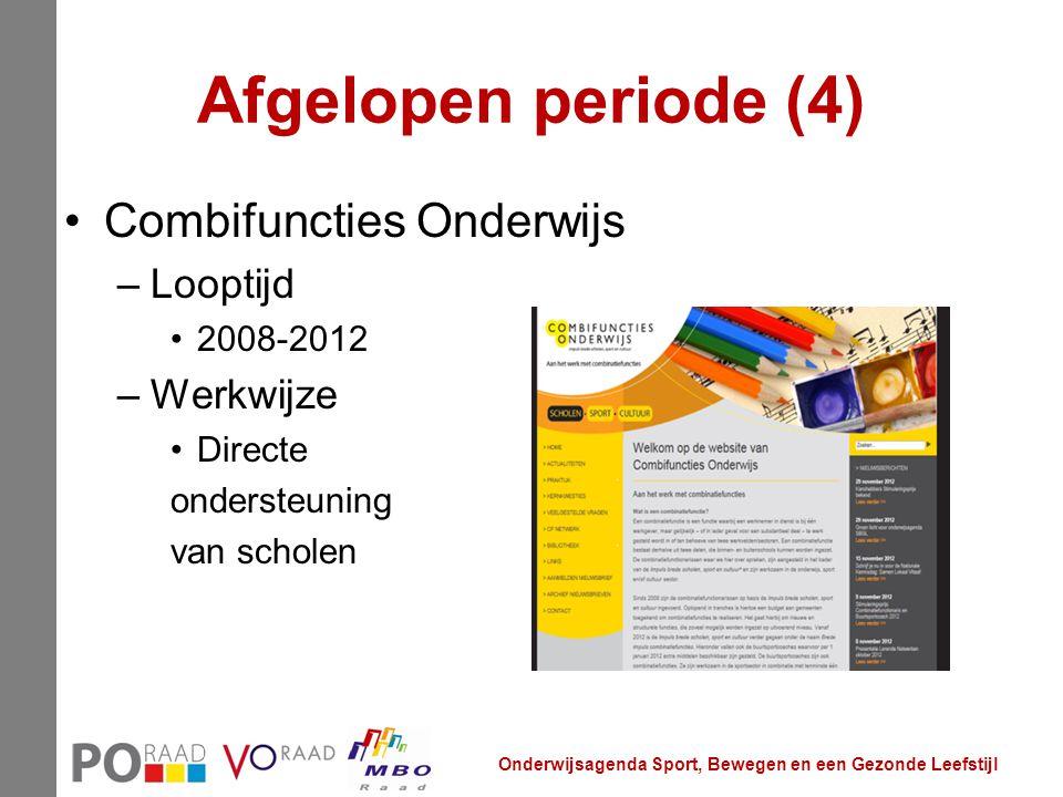 Afgelopen periode (4) Combifuncties Onderwijs –Looptijd 2008-2012 –Werkwijze Directe ondersteuning van scholen Onderwijsagenda Sport, Bewegen en een G